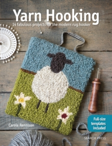 Yarn Hooking : 14 Fabulous Projects for the Modern Rug Hooker, Paperback / softback Book