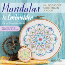 Mandalas to Embroider : Kaleidoscope Stitching in a Hoop, Paperback Book