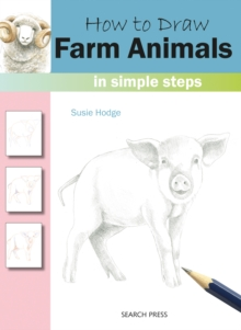 How to Draw: Farm Animals : In Simple Steps, Paperback Book