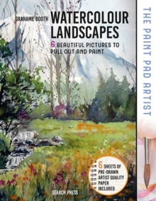 The Paint Pad Artist: Watercolour Landscapes : 6 Beautiful Pictures to Pull out and Paint, Hardback Book