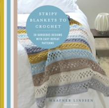 Stripy Blankets to Crochet : 20 Gorgeous Designs with Easy Repeat Patterns, Paperback / softback Book