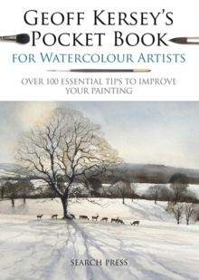 Geoff Kersey's Pocket Book for Watercolour Artists : Over 100 Essential Tips to Improve Your Painting, Paperback / softback Book