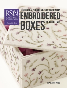RSN: Embroidered Boxes : Techniques, Projects & Pure Inspiration, Paperback / softback Book