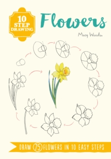 10 Step Drawing Flowers Draw 75 Flowers In 10 Easy Steps Mary