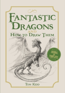 Fantastic Dragons and How to Draw Them, Paperback Book