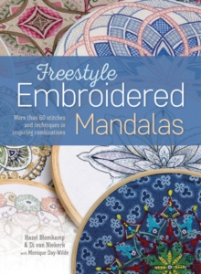 Freestyle Embroidered Mandalas : More Than 60 Stitches and Techniques in Inspiring Combinations, Paperback / softback Book
