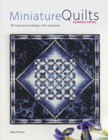 Miniature Quilts : 15 Inspirational Designs with Templates, Paperback / softback Book