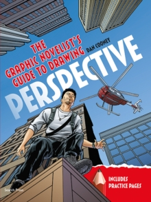 The Graphic Novelist's Guide to Drawing Perspective, Paperback / softback Book
