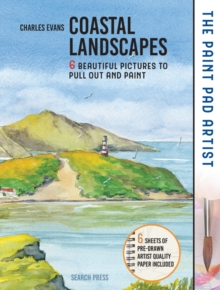 The Paint Pad Artist: Coastal Landscapes : 6 Beautiful Pictures to Pull out and Paint, Hardback Book