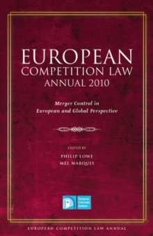 European Competition Law Annual 2010 : Merger Control in European and Global Perspective, PDF eBook