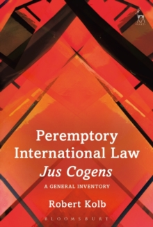 Peremptory International Law - Jus Cogens : A General Inventory, Hardback Book
