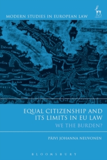 Equal Citizenship and Its Limits in EU Law : We The Burden?, Hardback Book