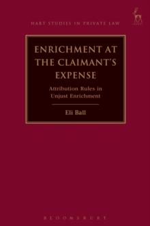 Enrichment at the Claimant's Expense : Attribution Rules in Unjust Enrichment, Hardback Book