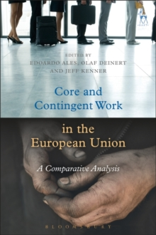 Core and Contingent Work in the European Union : A Comparative Analysis, Hardback Book