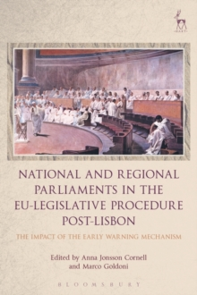 National and Regional Parliaments in the EU-Legislative Procedure Post-Lisbon : The Impact of the Early Warning Mechanism, Hardback Book