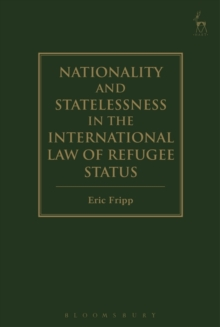 Nationality and Statelessness in the International Law of Refugee Status, Hardback Book