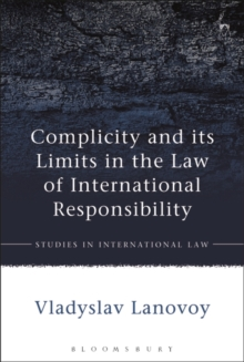 Complicity and its Limits in the Law of International Responsibility, Hardback Book