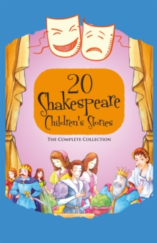 Twenty Shakespeare Children's Stories - The Complete 20 Books Boxed Collection : The Winters Take, Macbeth, The Tempest, Much Ado About Nothing, Romeo and Juliet, Hamlet, A Midsummer Nights Dream, Twe, Paperback Book