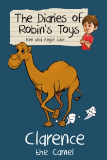 Clarence the Camel : The Diaries of Robin's Toys, Paperback Book