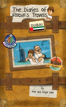 The Diaries of Robin's Travels: Dubai, Paperback Book
