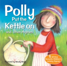 Polly Put the Kettle on and Other Rhymes, Paperback Book