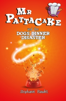 Mr Pattacake and the Dog's Dinner Disaster, Paperback Book