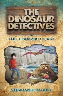 The Dinosaur Detectives in The Jurassic Coast, Paperback / softback Book