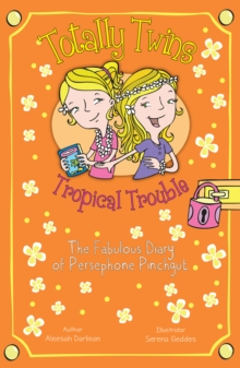Tropical Trouble : The Fabulous Diary of Persephone Pinchgut, Paperback Book