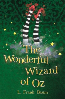 The Wonderful Wizard of Oz, Paperback / softback Book
