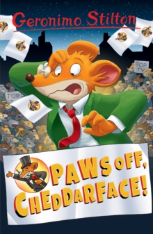 Paws off, Cheddarface! (Geronimo Stilton), Paperback Book