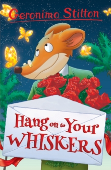 Hang onto Your Whiskers! (Geronimo Stilton), Paperback Book