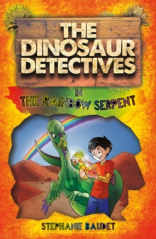 The Dinosaur Detectives in the Rainbow Serpent, Paperback Book
