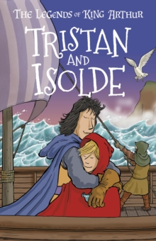 Tristan and Isolde : The Legends of King Arthur: Merlin, Magic, and Dragons, Paperback / softback Book