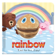 Time for Bed, Zippy : Rainbow Hand Puppet Fun, Hardback Book