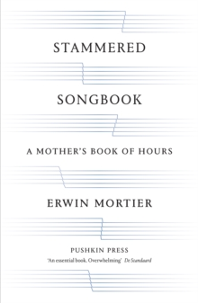 Stammered Songbook : A Mother's Book of Hours, Paperback Book