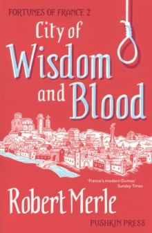 Fortunes of France 2: City of Wisdom and Blood, Paperback Book