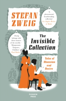 The Invisible Collection : Tales of Obsession and Desire, Paperback / softback Book