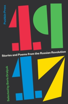 1917 : Stories and Poems from the Russian Revolution, Paperback Book