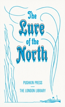 The Lure of the North, Paperback Book