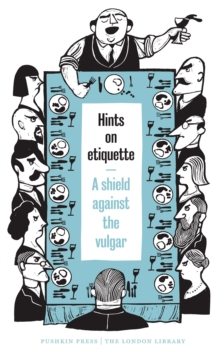Hints on Etiquette: A Shield Against the Vulgar, Paperback / softback Book