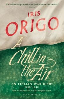 A chill in the air an italian war diary 1939 1940 iris origo a chill in the air an italian war diary 1939 1940 epub fandeluxe Epub