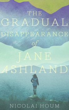 The Gradual Disappearance of Jane Ashland, Paperback Book