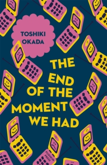 The End of the Moment We Had, Paperback Book