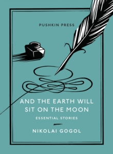 And the Earth Will Sit on the Moon : Essential Stories, Paperback / softback Book