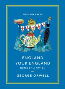 England Your England : Notes on a Nation, EPUB eBook