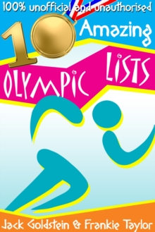 10 Amazing Olympic Lists : Everything You Need to Know about the Olympics, EPUB eBook