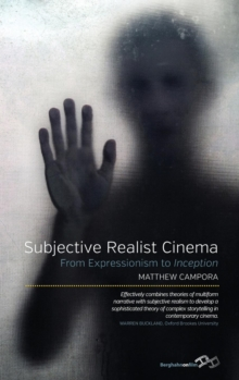 Subjective Realist Cinema : From Expressionism to <i>Inception</i>, Hardback Book