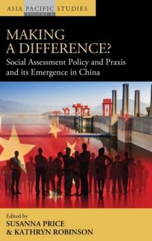 Making a Difference? : Social Assessment Policy and Praxis and its Emergence in China, Hardback Book