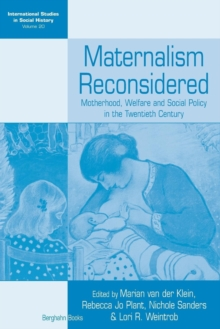 Maternalism Reconsidered : Motherhood, Welfare and Social Policy in the Twentieth Century, Paperback Book