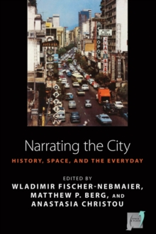 Narrating the City : Histories, Space and the Everyday, Hardback Book